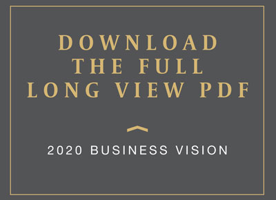 Download the full pdf of the 2020 Business Vision The Long View